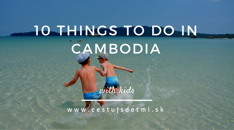 10 things to do in Cambodia with kids